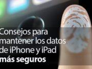 6 consejos para mantener los datos de iPhone, iPad y iPod Touch más seguros