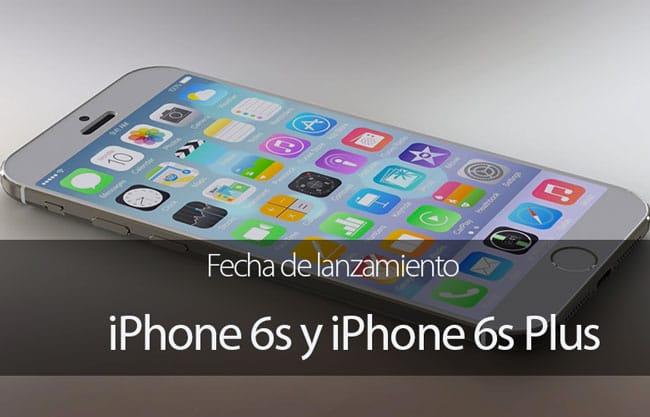 Fecha de lanzamiento iPhone 6s y iPhone 6 Plus