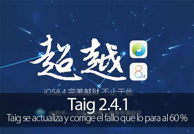 Taig 2.4.1 acaba con el fallo del 60 % al hacer Jailbreak