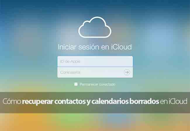 Cómo recuperar contactos y calendarios borrados de iCloud.com