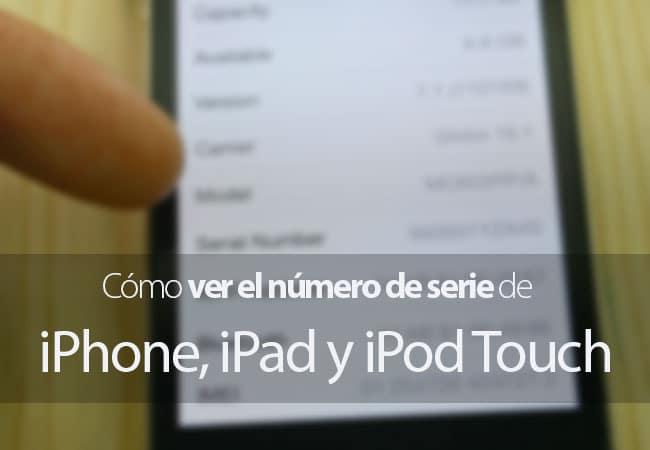 Ver Número de Serie iPhone