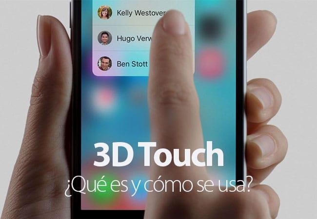 3D Touch, ¿Qué es y cómo se usa?