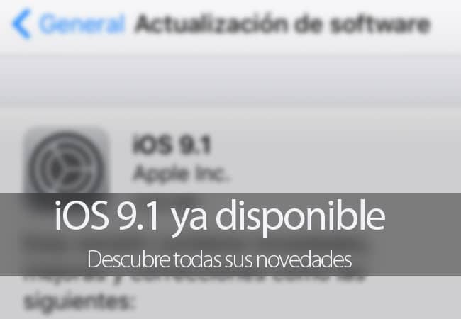 iOS 9.1 disponible