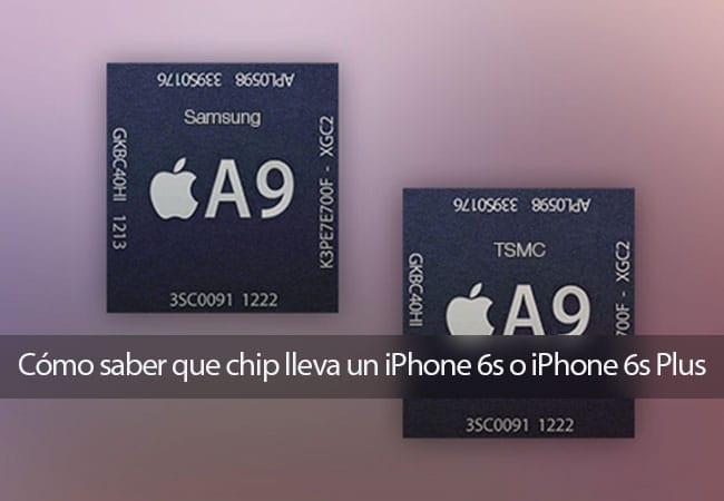 Cómo saber que chip lleva un iPhone 6s