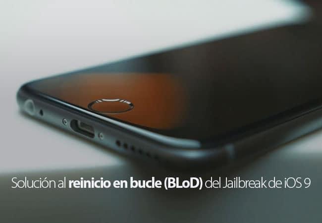 Solución al reinicio en bucle (BLoD) del Jailbreak de iOS 9