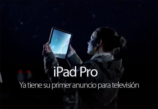 Primer anuncio televisión iPad Pro