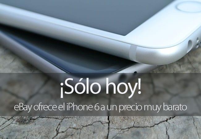 iPhone 6 en oferta solo hoy