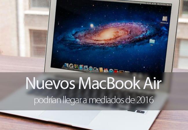 Nuevos MacBook Air podrían llegar en 2016