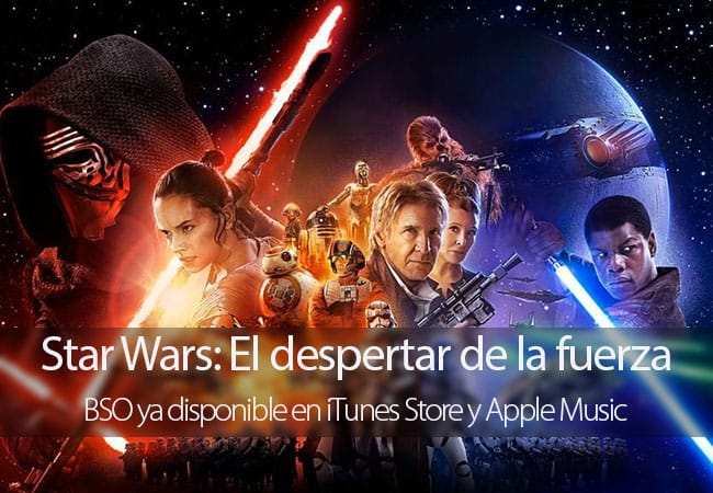 Star Wars: El despertar de la fuerza, BSO ya disponible en iTunes