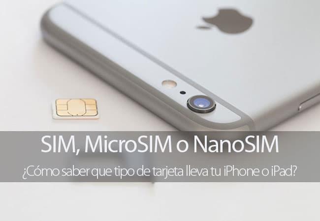 Cómo saber que tipo de SIM lleva un iPhone o iPad
