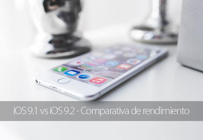 Comparativa de rendimiento de iOS 9.1 vs iOS 9.2