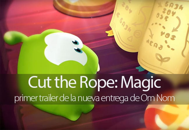 Cut the Rope Magic, primer trailer