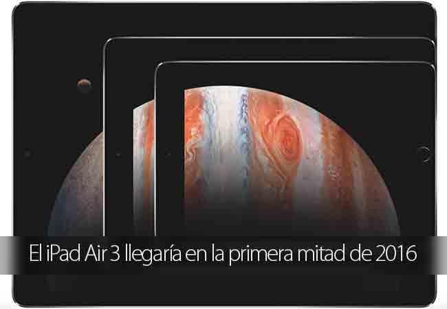 El iPad Air 3 llegaría en la primera mitad de 2016
