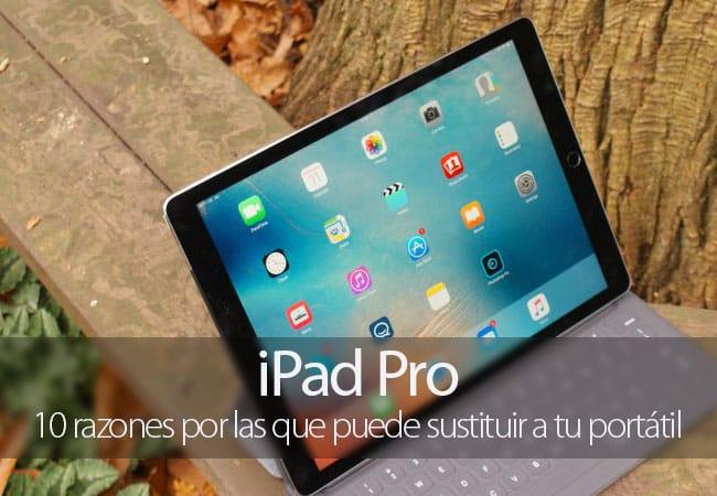 Razones por las que el iPad Pro puede sustituir a un ordenador