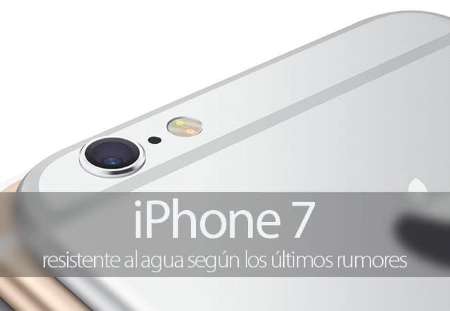 iPhone 7 sería resistente al agua según los últimos rumores