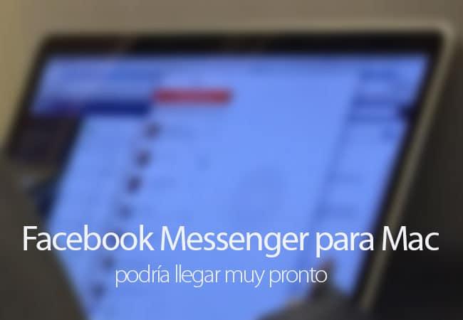 FaceBook Messenger para Mac podría llegar muy pronto