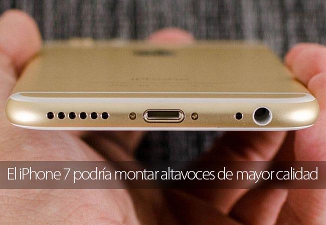 El iPhone 7 podría tener mejores altavoces