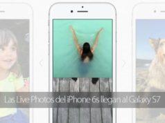Las Lives Photos del iPhone 6s llegan al Samsung Galaxy S7