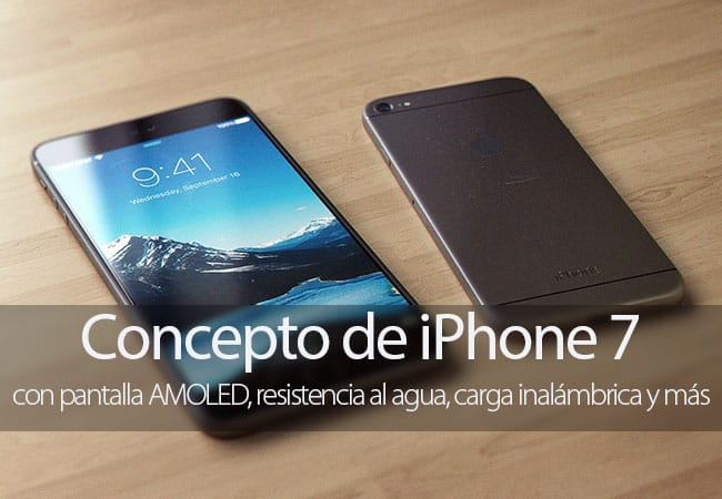 Concepto de iPhone 7 con pantalla AMOLED y carga inalámbrica
