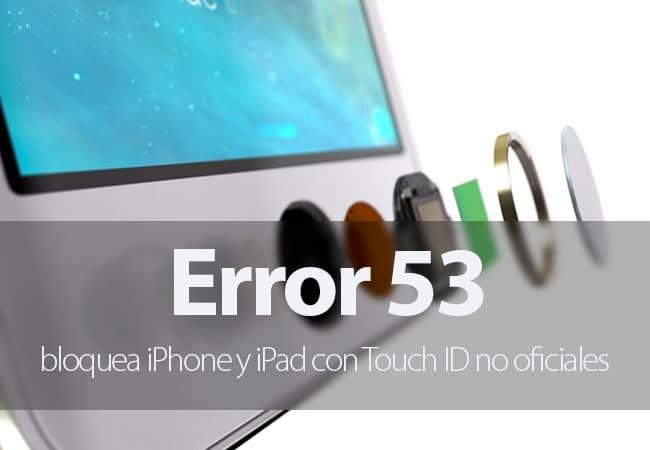 Error 53 en iPhone y iPad con Touch ID no originales