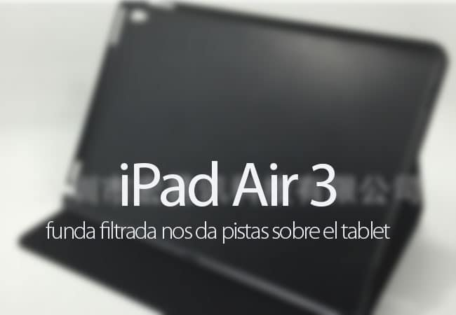 Se filtra una posible funda para el iPad Air 3
