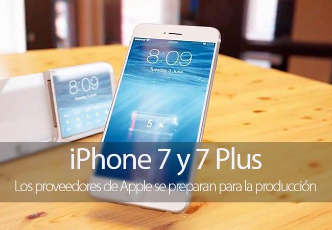 Los proveedores de Apple se preparan para la producción del iPhone 7
