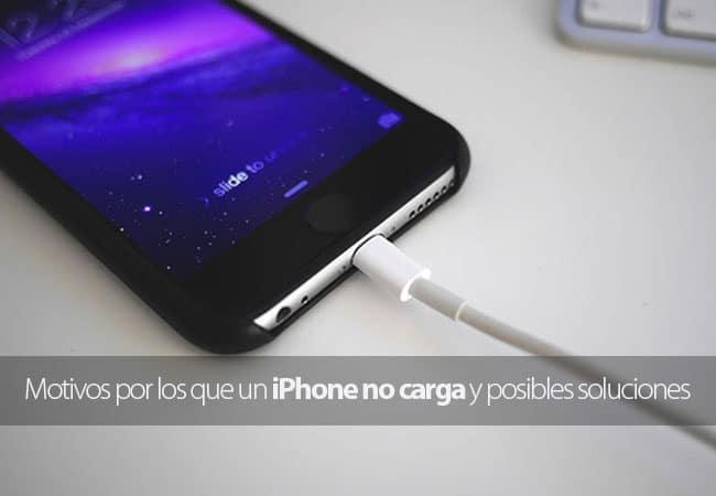 Motivos por los que un iPhone no carga y posibles soluciones