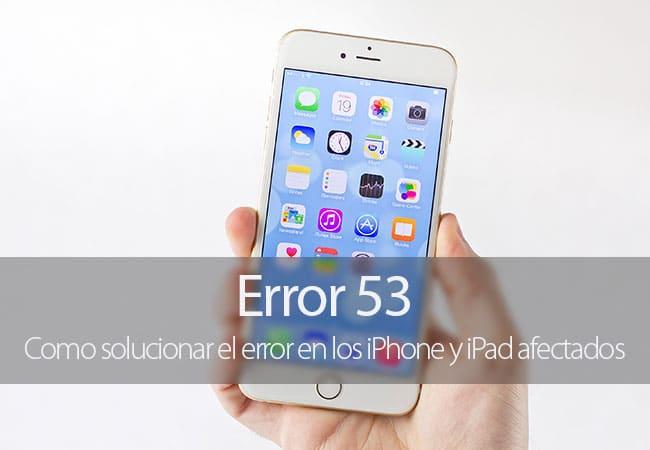 Solución Error 53 en iPhone y iPad