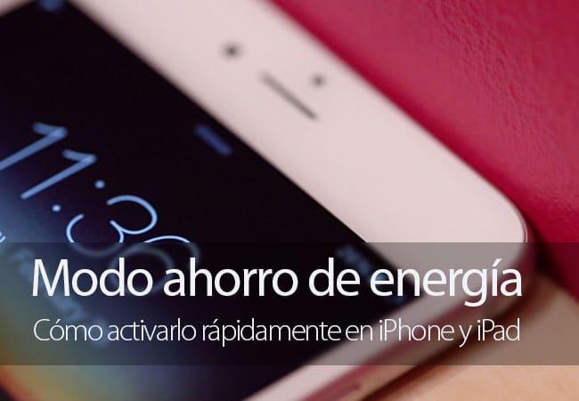 Activar rápidamente el modo ahorro de energía en iPhone y iPad