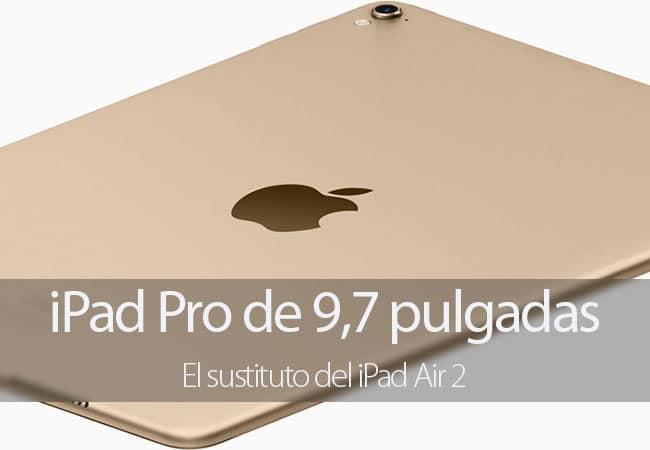 iPad Pro de 9,7 pulgadas ya es oficial