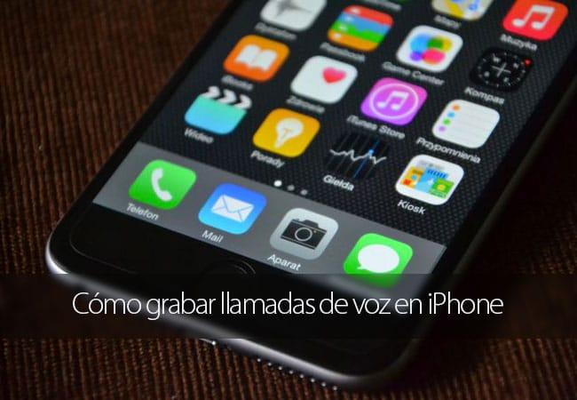 Cómo grabar llamadas de voz en iPhone