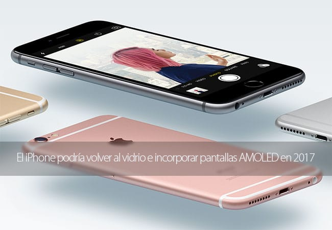 El iPhone podría volver al vidrio e incorporar pantallas AMOLED en 2017