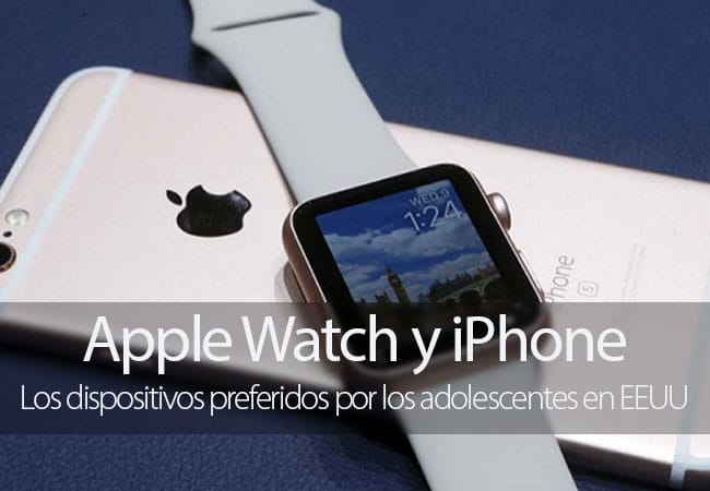 iPhone y Apple Watch, los preferidos de los adolescentes de EEUU