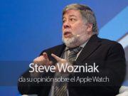 Steve Wozniak opina sobre el Apple Watch