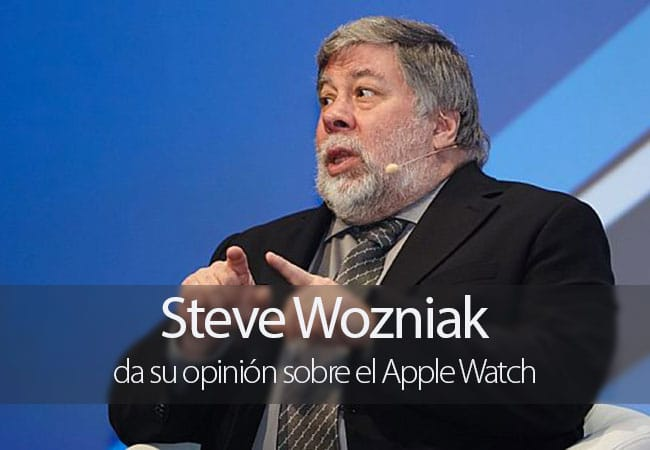 Steve Wozniak opina sobre el Apple Watch