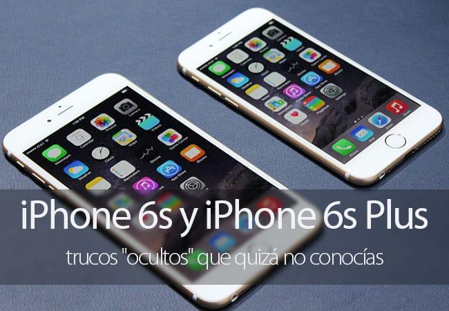 Trucos ocultos iPhone 6s