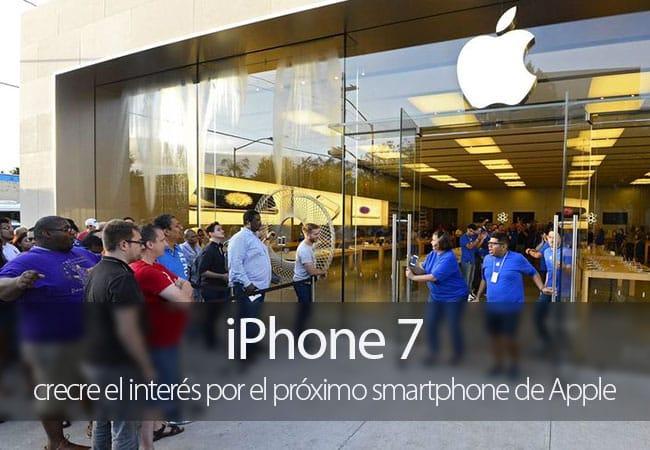 El interés por el iPhone 7 supera al mostrado por el iPhone 6s antes de su lanzamiento