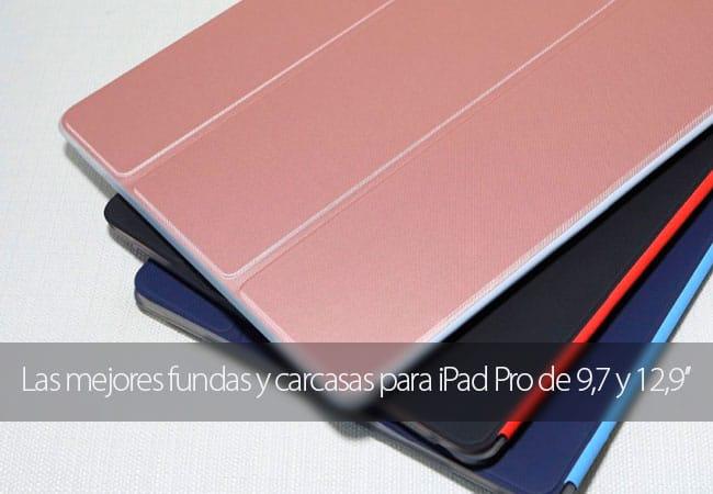 Las mejores fundas y carcasas para iPad Pro de 2016