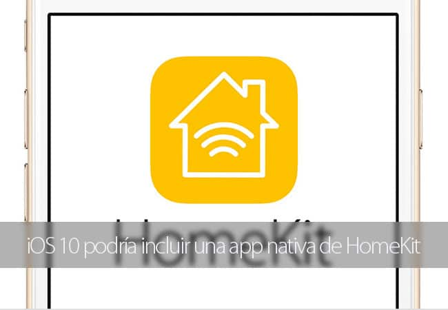 iOS 10 podría incluir una app nativa de HomeKit