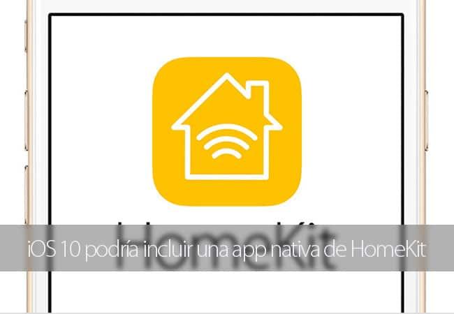iOS 10 podría incluir una app nativa de HomeKit