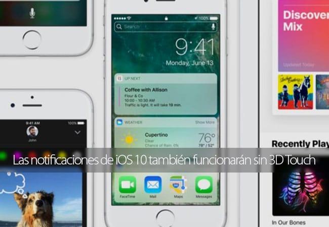 Las notificaciones de iOS 10 también funcionarán sin 3D Touch