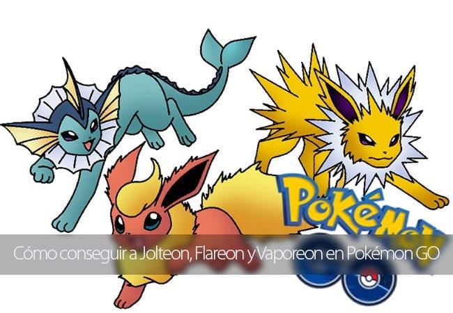 Cómo conseguir a Jolteon, Flareon y Vaporeon en Pokémon GO