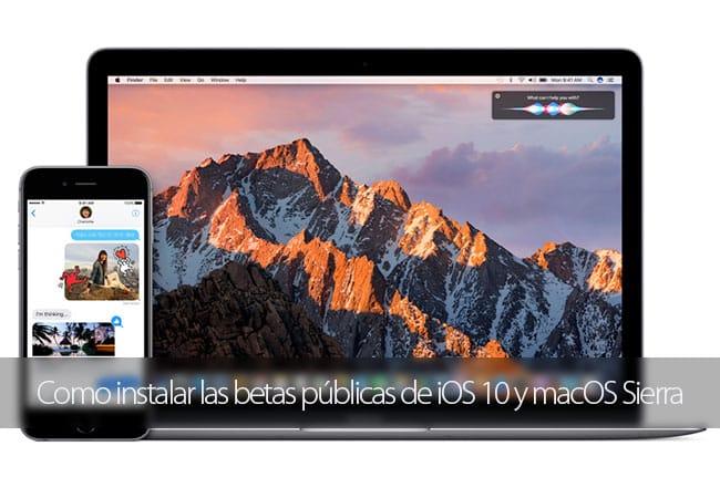 Como instalar las betas públicas de iOS 10 y macOS Sierra