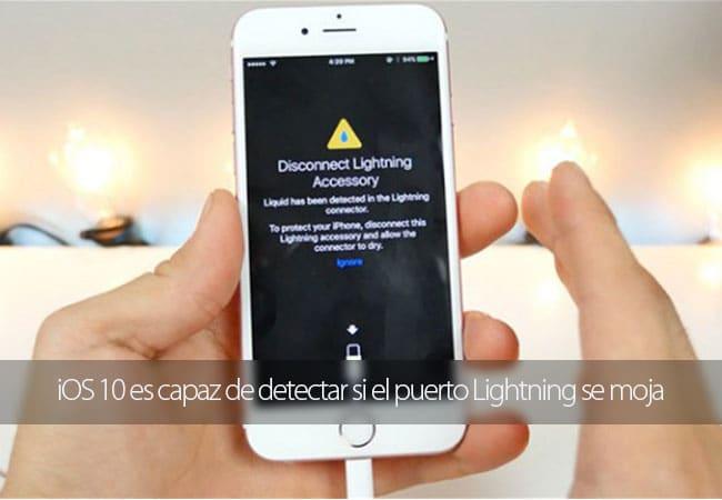 iOS 10 es capaz de detectar si el puerto Lightning se moja