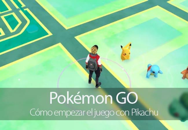 Empezar Pokémon GO con Pikachu