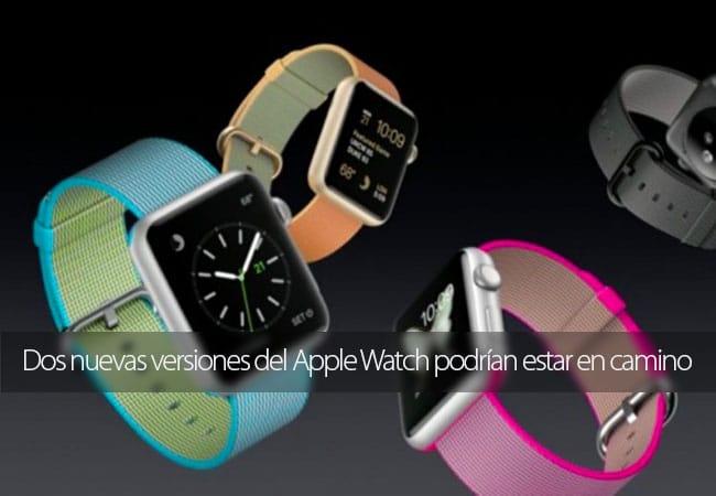 Dos nuevas versiones del Apple Watch podrían estar en camino