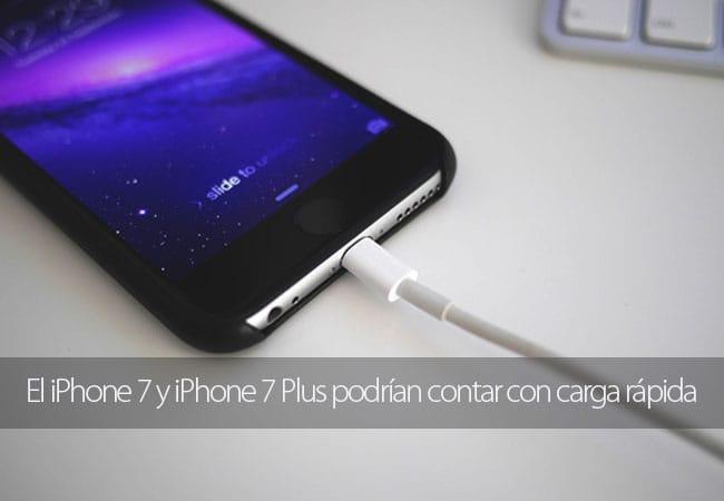 iPhone 7 podría contar con carga rápida