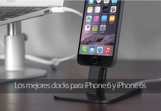 Mejores docks para iPhone 6s