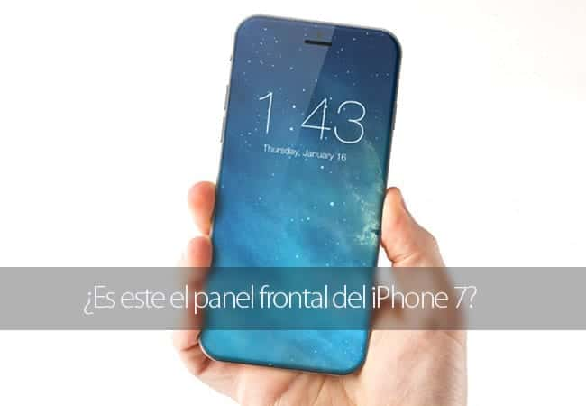 ¿Es este el panel frontal del iPhone 7?