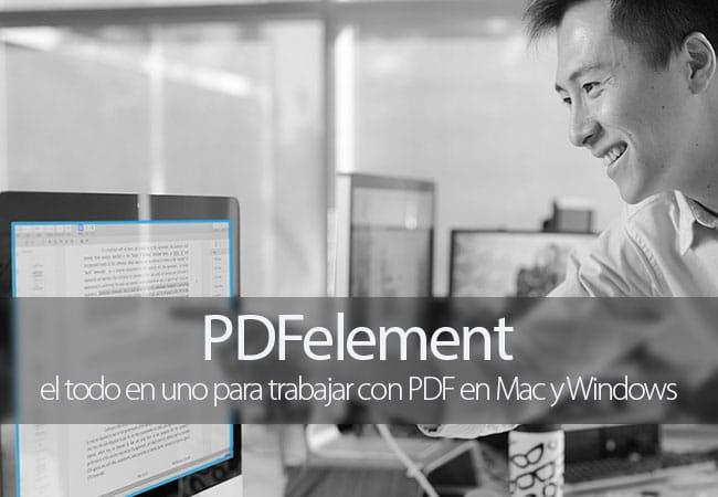 PDFelement, el todo en uno para trabajar con PDF en Mac y Windows